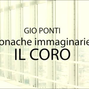 Gio Ponti: Cronache immaginarie – Il Coro